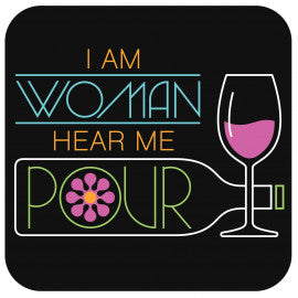 I am Woman Hear Me Pour Drink Coaster