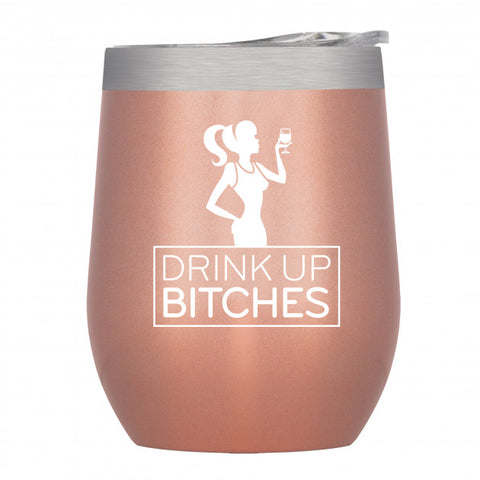 Insulated Wine Tumbler Rose Gold Drink Up Bitches