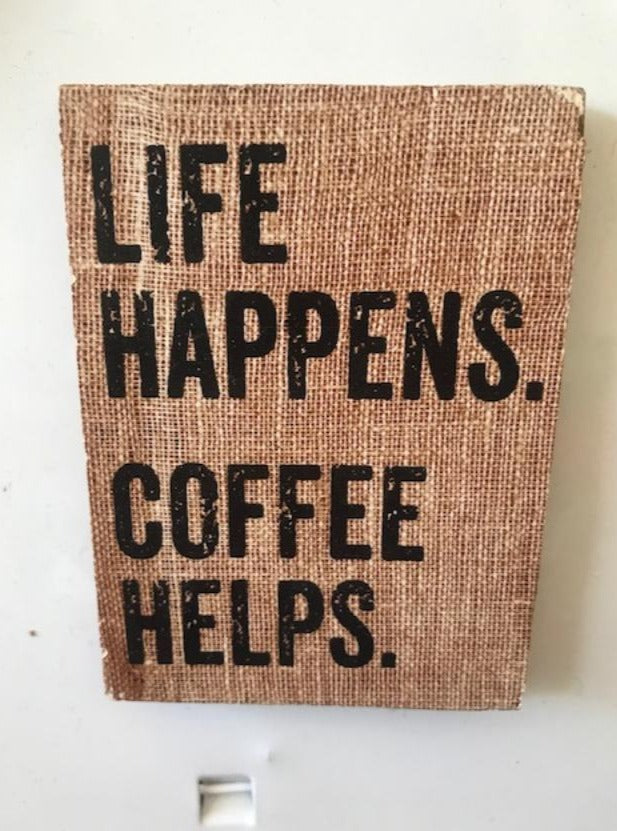 Life Happens Coffee Helps Wood Fridge Magnet