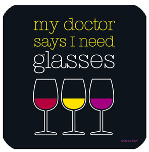 My Doctor Says I Need Glasses Coasters