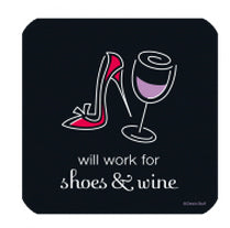 Will Work for Shoes & Wine Coaster