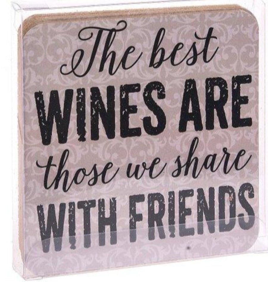 The Best Wines Are Those We Share With Friends Drink Coaster