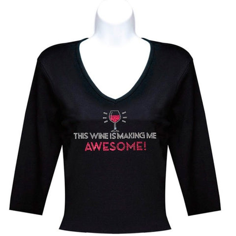 Black 3-4 Length Sleeve This Wine is Making me Awesome T Shirt
