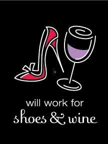 Will work for Shoes and Wine Magnet