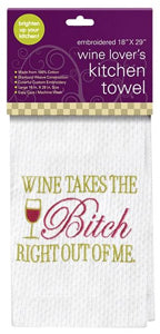 Wine Takes the Bitch Out of Me Kitchen Towel
