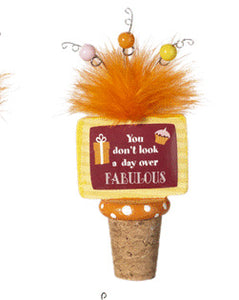 You don't look a day over Fabulous Wine Cork Stopper