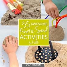 Load image into Gallery viewer, 35 Awesome Kinetic Sand Activities for Kids