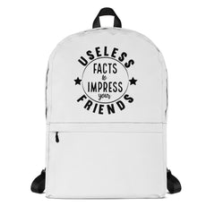 """USELESS FACTS TO IMPRESS YOUR FRIENDS"" Backpack"