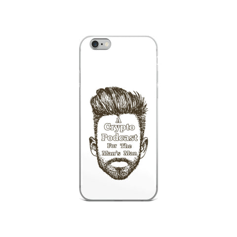 """A Crypto Podcast For The Man's Man"" iPhone Case"
