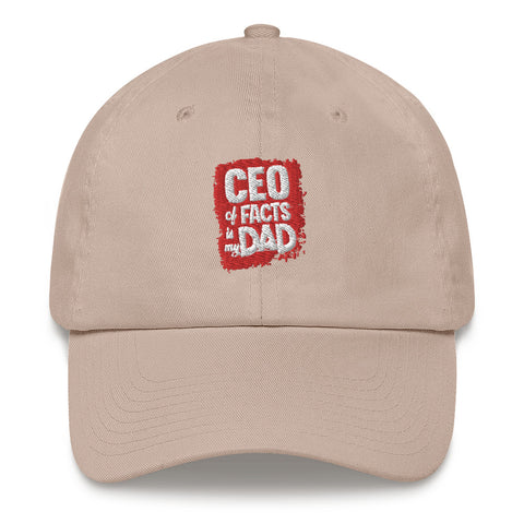 """CEO of Facts Is My Dad"" Dad hat"