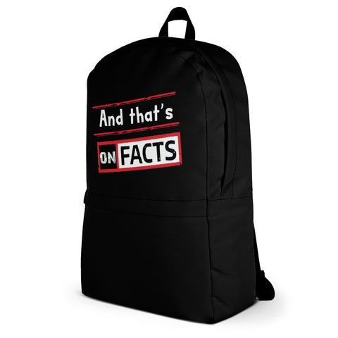 """And that's On Facts"" Backpack"