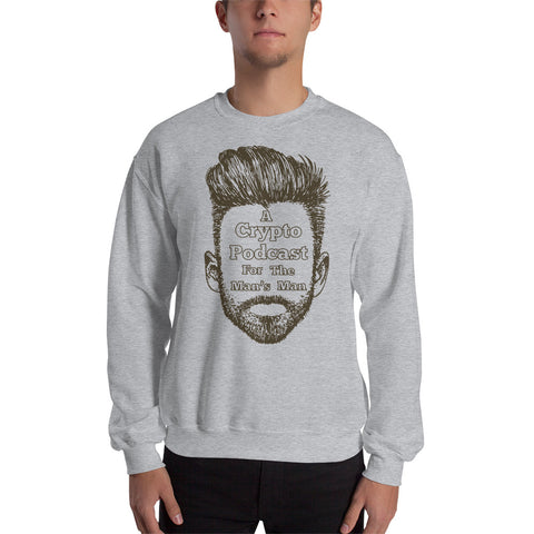 """A Crypto Podcast For The Man's Man"" Sweatshirt"