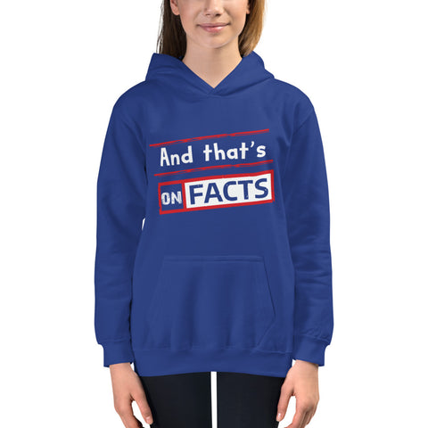 """And that's On Facts"" Kids Hoodie"
