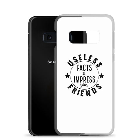 """USELESS FACTS TO IMPRESS YOUR FRIENDS"" Samsung Case"
