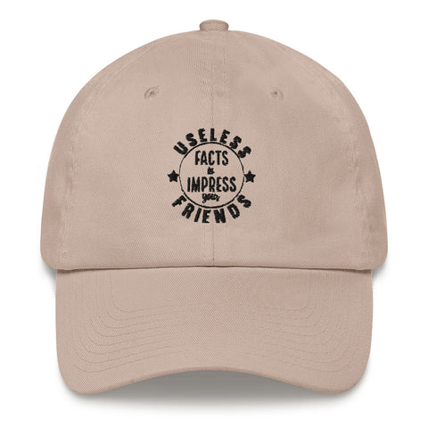 """USELESS FACTS TO IMPRESS YOUR FRIENDS"" Dad hat"