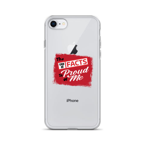 """The CEO Of Facts Is Proud Of Me"" iPhone Case"