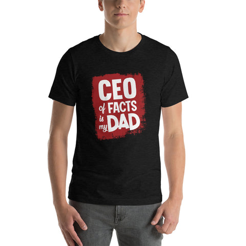 CEO of Facts Is My Dad Short-Sleeve T-Shirt