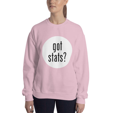 Got Stats? Basic Sweatshirt