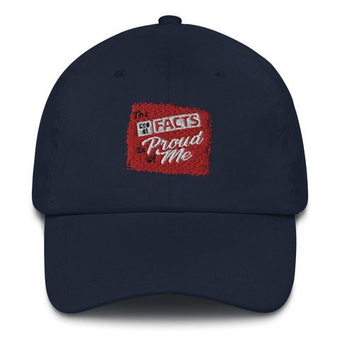 """The CEO Of Facts Is Proud Of Me"" Dad hat"