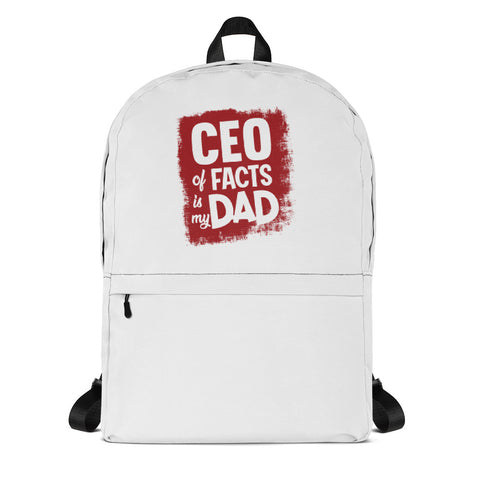 """CEO of Facts Is My Dad"" Backpack"
