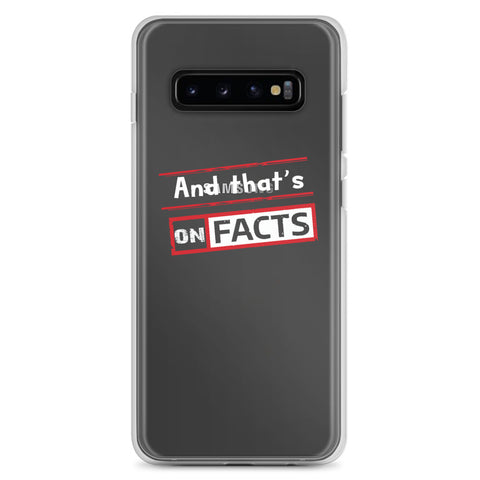 """And that's On Facts"" Samsung Case"