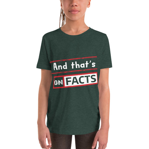 """And that's On Facts"" Youth Short Sleeve T-Shirt"