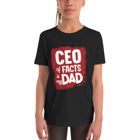 CEO of Facts Is My Dad Youth Short Sleeve T-Shirt