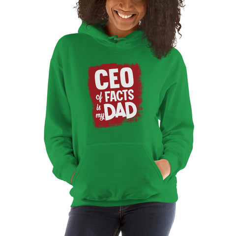 CEO of Facts Is My Dad Hoodie
