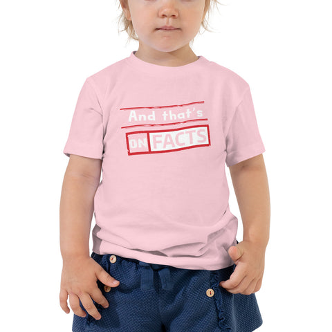 """And that's On Facts"" Toddler Short Sleeve Tee"