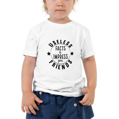 """USELESS FACTS TO IMPRESS YOUR FRIENDS"" Toddler Short Sleeve Tee"