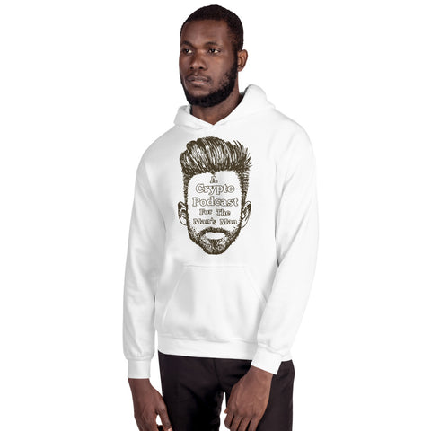 """A Crypto Podcast For The Man's Man"" Hoodie"