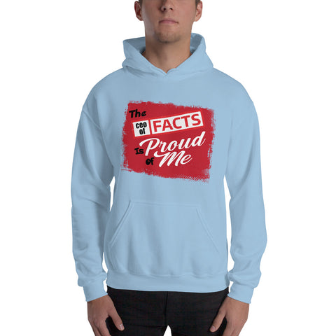 """The CEO Of Facts Is Proud Of Me"" Hoodie"
