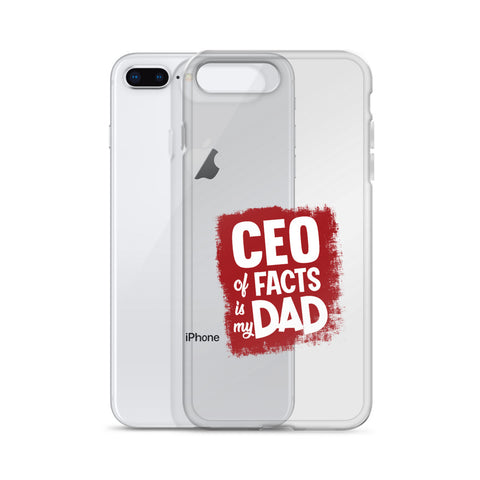 """CEO of Facts Is My Dad"" iPhone Case"