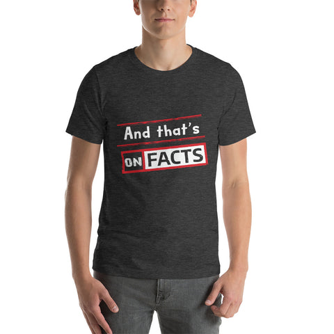 """And that's On Facts"" Short-Sleeve T-Shirt"