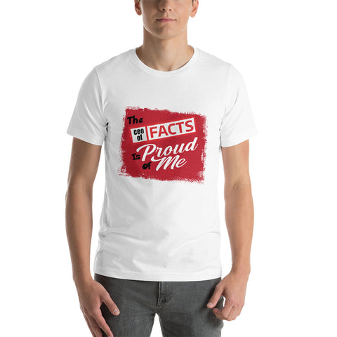 """""The CEO Of Facts Is Proud Of Me"""" Short-Sleeve T-Shirt"