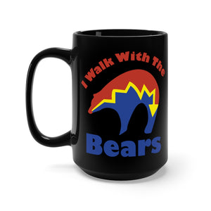 I Walk With The Bears Black Mug 15oz