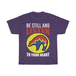 Be Still and Listen With Bear Printed on Front