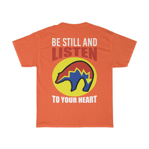 Be Still and Listen With Bear Printed on Back