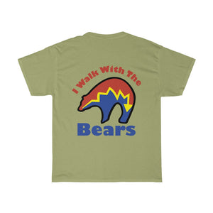 I Walk With The Bears Printed on Back