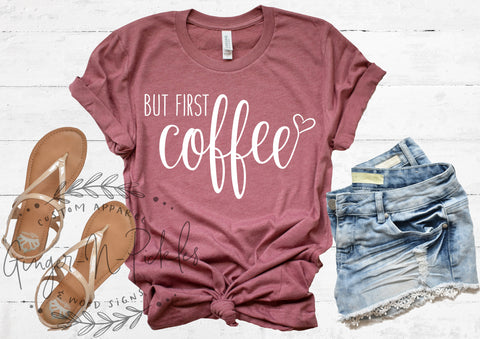 But First Coffee Shirt, Unisex Short Sleeve or Long Sleeve But First Coffee Shirt, Funny Coffee Lover Shirt, Momlife Shirt