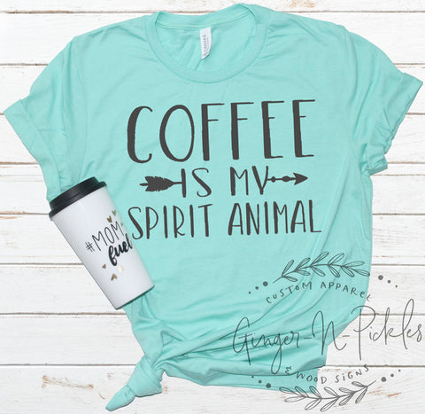 Coffee Is My Spirit Animal Shirt, Comfy Short or Long Sleeve Graphic T-Shirt, Coffee First Shirt Good Vibes Shirt Boho Chic Style Tee Shirt