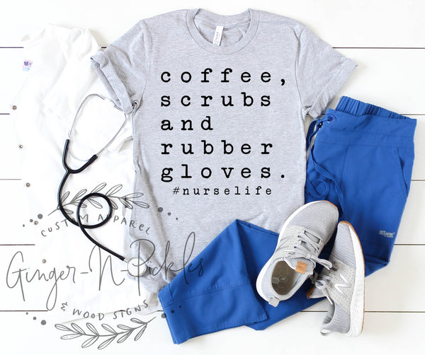 Coffee Scrubs and Rubber Gloves #nurselife Shirt, Unisex Style Short Sleeve T-Shirt, Coffee Scrubs Rubber Gloves Shirt Nurselife Shirt