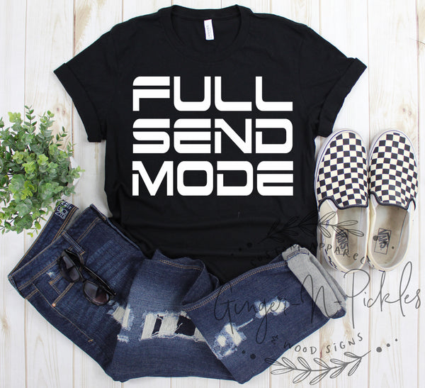 Full Send Mode Shirt, Short Sleeve T-Shirt, Just Send It Fearlessly Extreme Sports No Fear Race Mode Game Face Shirt