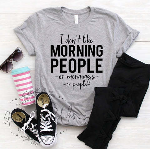 I Dont Like Morning People Or Mornings Or People Shirt I Dont Like Morning People Short Sleeve Shirt Anti Social Morning People Tee