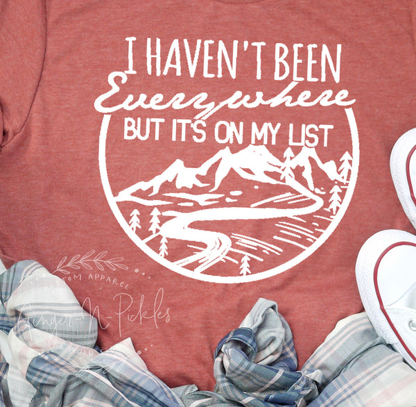 I Haven't Been Everywhere But It's On My List Short Sleeve Shirt, Travel and Adventure Shirt, Hiking Shirt