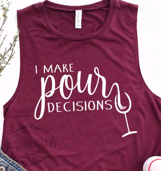 I Make Pour Decisions Muscle Tank Wine Drinkers Shirt, I Make Pour Decisions Ladies Flowy Muscle Tank Wine Lover T-Shirt Wine Lover Gift
