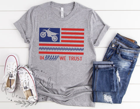 In Braaap We Trust Dirt Bike Patriotic USA Shirt, Unisex Dirt Bike Shirt Veterans Day Shirt Patriotic Shirt Dirt Bike Rider Moto Shirt