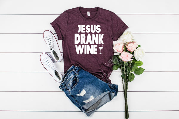 Jesus Drank Wine Shirt, Vintage Style Short Sleeve or Long Sleeve Graphic Tee, Funny Wine Shirt, Gift For Wine Drinker, Wine Drinker T-Shirt