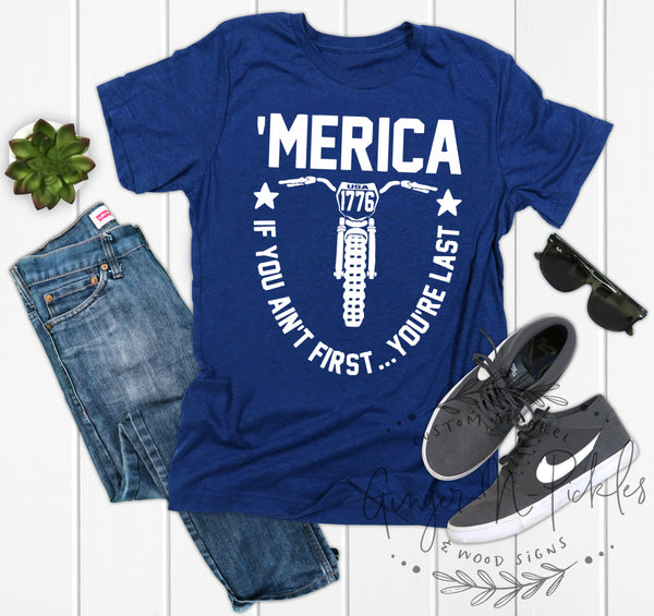 Merica If You Ain't First You're Last 4th of July Shirt, Patriotic Shirt Dirt Bike Shirt Ricky Bobby Quote Fourth of July Shirt