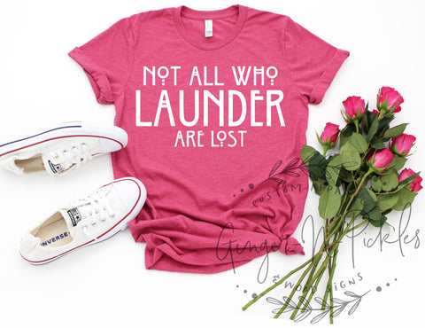 Not All Who Launder Are Lost Short Sleeve or Long Sleeve Unisex T-Shirt, Funny Momlife Laundry Day Shirt for Mom
